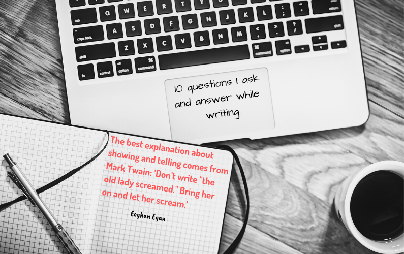 10 questions I ask and answer while writing.